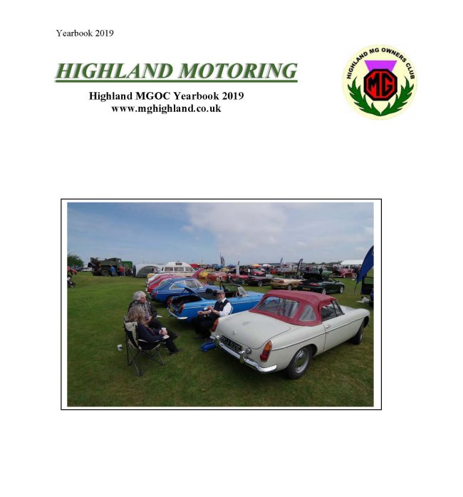 "The Club issues ""Highland Motoring"", our Year Books which have replaced the monthly newsletters which we used to issue. These give details of reports on Club runs and trips, technical issues and advice, articles of interest about the history of MG, etc."